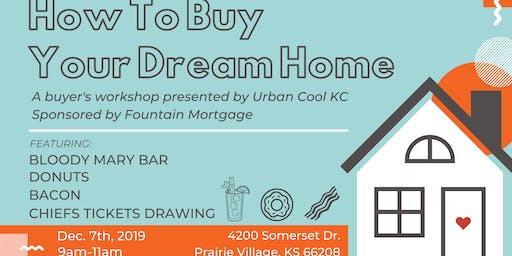 Unusual & Fun: A Buyer's Dream Home Purchase Workshop by UCKC!