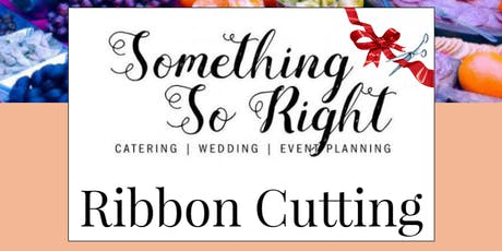 Something So Right Events Ribbon Cutting tickets