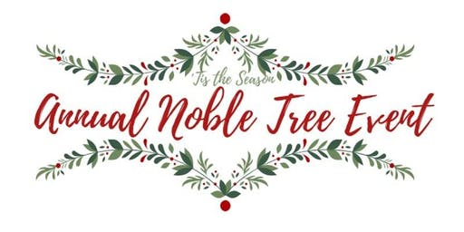 ANNUAL NOBLE TREE EVENT 2019