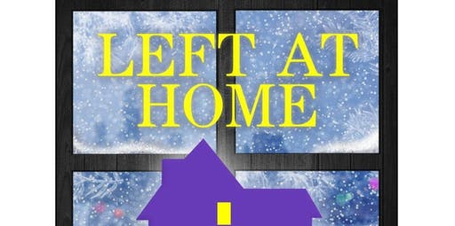 Left at Home (2019-12-11 starts at 3:00 PM)