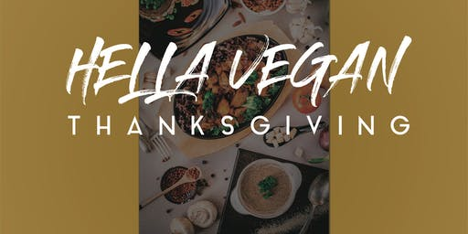 Hella Vegan Thanksgiving Feast 2019