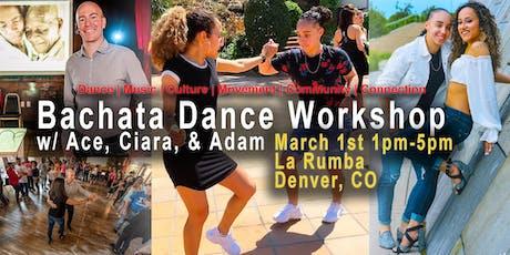 Bachata Dance Workshop in Denver  w/ Ace, Ciara &  Adam Taub tickets