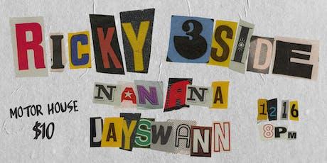RICKY, 3SIDE, NAN-ANA, JAYSWANN at MOTOR HOUSE tickets