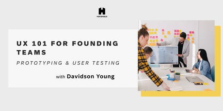 UX 101 for Founding Teams - Prototyping & User Experience tickets