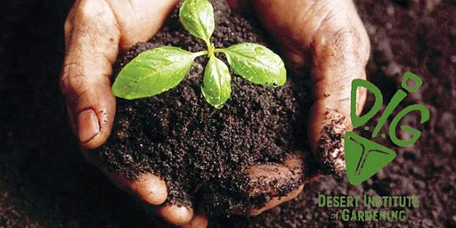 Desert Institute of Gardening: Down to Earth with Soil & Compost