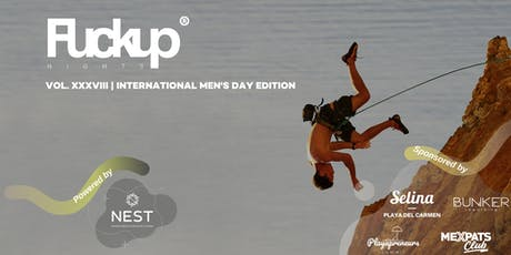 Fuckup Nights Playa del Carmen Vol. XXXVIII International Men's Day Edition entradas