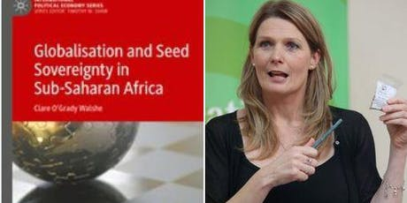Book Launch: Seed Sovereignty by Clare O'Grady Walshe Published by Palgrave tickets