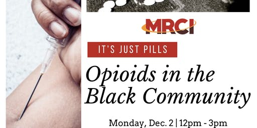 It's Just Pills: Opioids in the Black Community