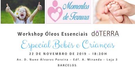 Óleos Essenciais - Especial Bebés e Crianças (Barcelos) bilhetes