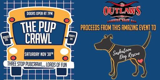 "Outlaws &  Saskatoon Dog Rescue present ""The Pup Crawl"""