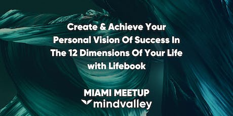 Mindvalley Meetup: Create & Achieve Your Personal Vision Of Success In The 12 Dimensions Of Your Life tickets