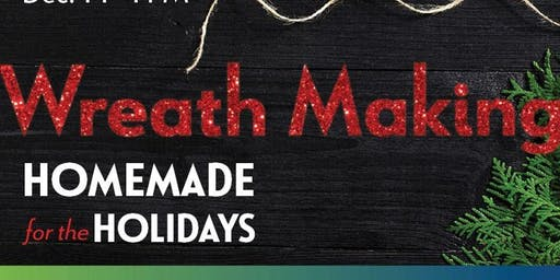 Homemade for the Holidays: Wreath Making