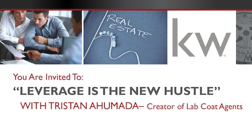 Lab Coat Agents Presents Leverage Is The New Hustle w/ Tristan Ahumada 100M + In Sales Volume