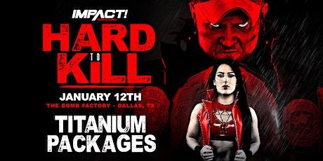 Hard to Kill Titanium Package tickets