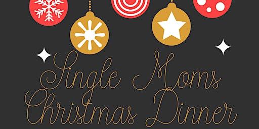 Single Moms Christmas Dinner