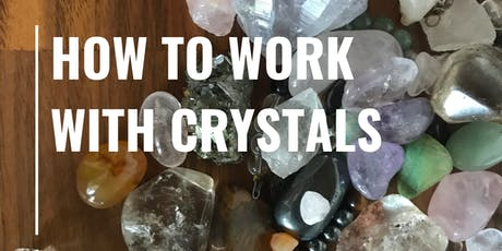 How to Work with Crystals tickets