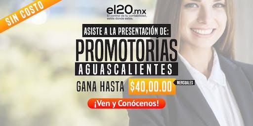 Promotoría el20.mx | Aguascalientes