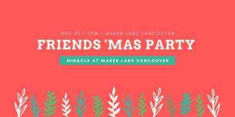 Friends 'Mas Party: Miracle at Maker Labs Van tickets
