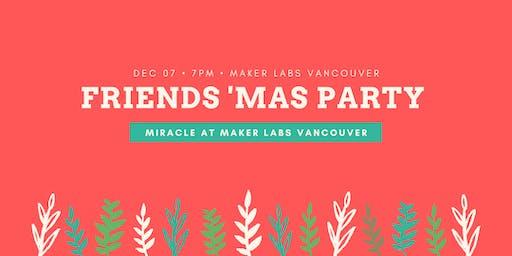 Friends 'Mas Party: Miracle at Maker Labs Van
