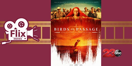 Flix: Birds of Passage tickets