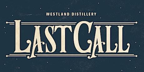 Last Call @ Westland Distillery tickets