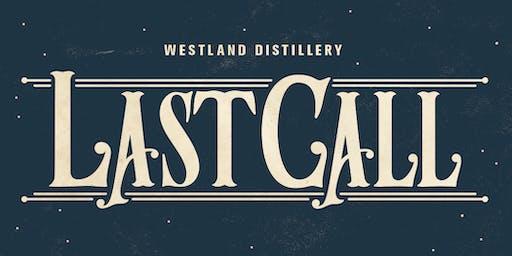 Last Call @ Westland Distillery