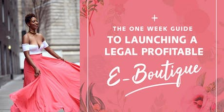 How to Create a Fashion Online Store- the Basics & Legalities tickets
