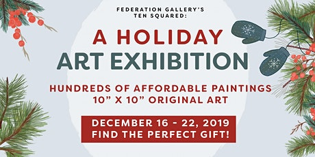 Ten Squared: A Holiday Art Exhibition tickets