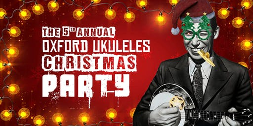 The 5th Annual Oxford Ukuleles Christmas Party