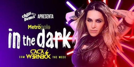 IN THE DARK com DJ Caca Werneck