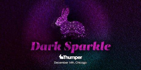 Thumper Presents: Dark Sparkle tickets