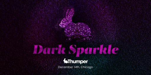 Thumper Presents: Dark Sparkle
