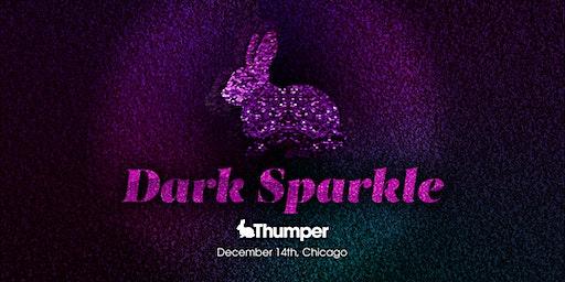 Thumper Presents: Dark Sparkle