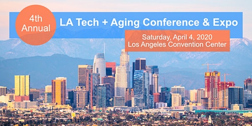 Aging Into The Future 2020: LA Tech + Aging Conference & Expo