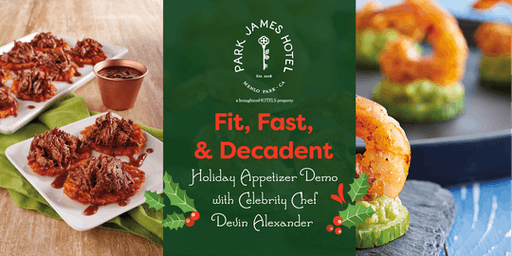 Fit, Fast, Decadent Appetizer Demo with Celebrity Chef Devin Alexander