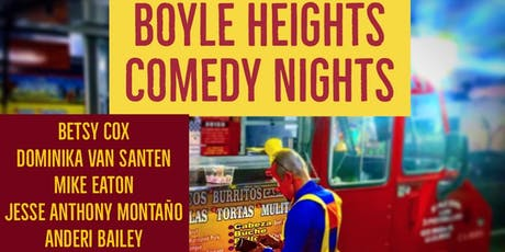 BOYLE HEIGHTS COMEDY NIGHTS #15 tickets