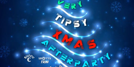 A VERY TIPSY XMAS AFTERPARTY tickets