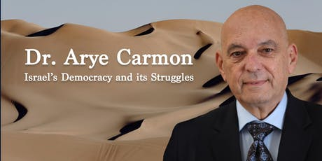 Dr. Arye Carmon: Israel's Democracy and Its Struggles tickets