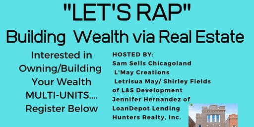 """LET'S RAP"" Building Wealth via Real Estate"