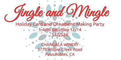 Jingle and Mingle at CHANGALA Winery  tickets