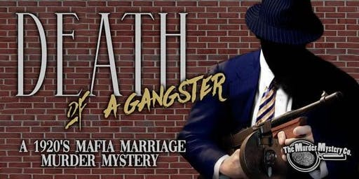 Murder Mystery Dinner - Death of a Gangster