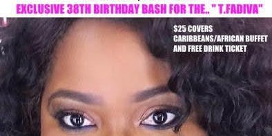 "EXCLUSIVE 38th BIRTHDAY BASH for the ""T. FADIVA""!"