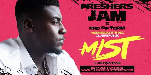 Freshers Jam x End Of Term feat MIST