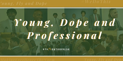 Young, Dope and Professional
