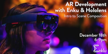 AR Development with Enklu and Hololens: Intro to Scene Composition tickets