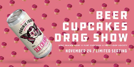 Beer. Cupcakes. Drag Show. tickets