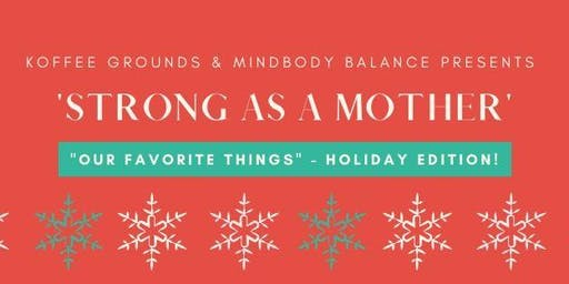 Strong as a Mother: Holiday Edition
