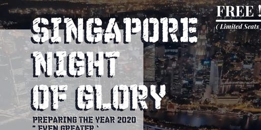 "SINGAPORE NIGHT OF GLORY ! PREPARING YEAR 2020 ""EVEN GREATER"""