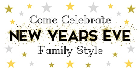 New Year's Eve - Family Style! tickets