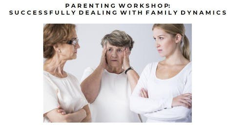 Parenting Workshop: Dealing with Family Dynamics